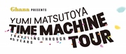 Kiss FM KOBE 主催 Ghana Presents 松任谷由実 TIME MACHINE TOUR Traveling through 45 years